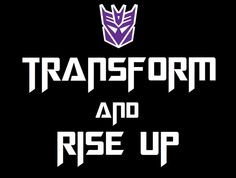 Transform and Rise Up by Soundbyte7 - made as a request on deviantart