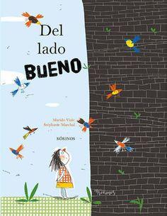 "Marido Viale / Stéphanie Marchal. ""Del lado bueno"". Editorial Kókinos (també en català). Està a la biblioteca Editorial, Africa, Map, Cover, Books, Movie Posters, Products, Husband, Children's Books"