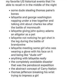 I appreciate these because we see the founding fathers as very proper but in all reality they do stuff like this. Love the last one! History Jokes, Funny History Facts, Hamilton Lin Manuel, Def Not, Hamilton Musical, Alexander Hamilton, Thats The Way, My Tumblr, Founding Fathers