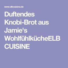 Duftendes Knobi-Brot aus Jamie's WohlfühlkücheELBCUISINE