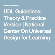 UDL Guidelines: Theory & Practice Version | National Center On Universal Design for Learning