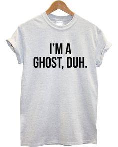 e3f831436 Im A Ghost Duh Halloween T-Shirt Costume Women Men Kid Tshirt Top Funny  Slogan Not Scary Joke Adult L114