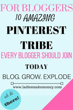 10 Amazing Pinterest tribe every blogger should join to get more blog traffic and get an audience. Pinterest strategy, blog traffic, use Pinterest, pinterest tribe and Pinterest groups for bloggers