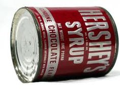 Hershey's Chocolate Syrup, in a tin can.