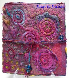 Rags to Riches: embroidered and other mixed media journal covers