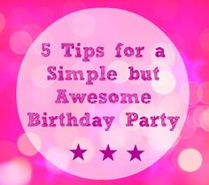 Love these tips for planning an awesome birthday to remember