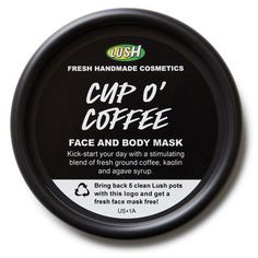 Cup O' Coffee face and body mask by Lush Cosmetics  $10.95