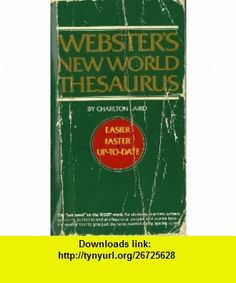 WEBSTERS NEW WORLD THESAURUS, EASIER FASTER UP TO DATE, 1987 CHARLTON LAIRD ,   ,  , ASIN: B004QT4LTM , tutorials , pdf , ebook , torrent , downloads , rapidshare , filesonic , hotfile , megaupload , fileserve