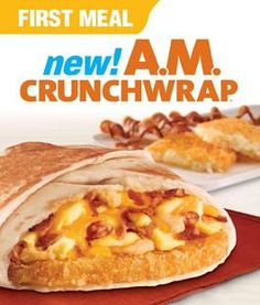 Taco Bell Breakfast Crunch Wrap. Seriously the best fast food item in the world..