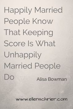 Keeping score doesn't make for a happy marriage.