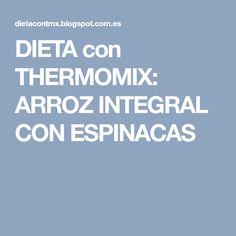 DIETA con THERMOMIX: ARROZ INTEGRAL CON ESPINACAS