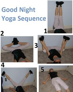 good night yoga sequence.   haha this girl does it in her PJs with slippers and an eye mask all on haha