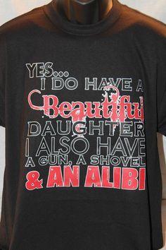 13fbce15 I do beautiful daughter gun alibi funny novelty t-shirt graphic tee father