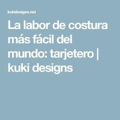 La labor de costura más fácil del mundo: tarjetero | kuki designs