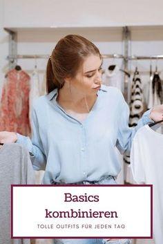 Jeden Tag ein neuer Look, aber keine Lust ständig Geld für neue Trends auszugeben? Kein Problem! Mit den wichtigsten Basics im Kleiderschrank ist das tägliche Kombinieren echt einfach. Denn gut kombiniert ist schließlich halb gewonnen.