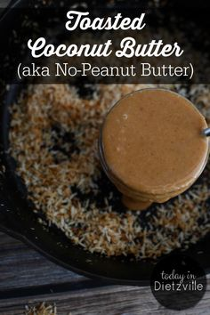 Toasted Coconut Butter (aka No-Peanut Butter) | Purely by accident, I discovered that toasting then blending coconut results in a smooth, creamy No-Peanut Butter! It's taste and color are soooo peanut butter-y, yet there's not a peanut in sight! It costs me a measly $2.13 to make 3/4 of a cup, so it's a frugal, nut-free, Paleo no-nut butter option! | TodayInDietzville.com