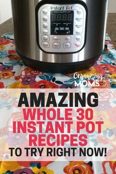 Use your Instant Pot to create mouthwatering Whole 30 dishes. Easy, delicious, and healthy!
