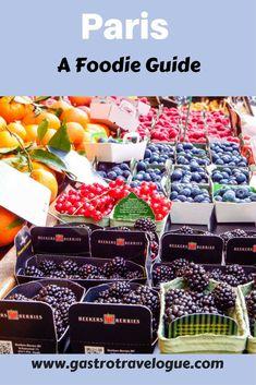 The Paris Foodie Guide-The Paris Foodie Guide - #foodie , #paris , #france , #travel - www.gastrotravelogue.com