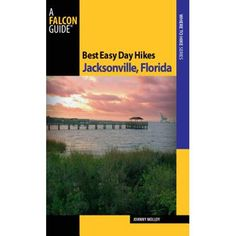 Best Easy Day Hikes Jacksonville, Florida Best Hikes Near Me, Hiking Spots, Hiking Trails, Hikes Near Denver, Easy Day, Jacksonville Florida, Book Format, Day Hike, Salt Lake City