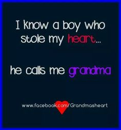 I can't wait to hear little Noah call me Grandma, and Brady's little one too who isn't here yet. Grandson Quotes, Quotes About Grandchildren, Great Quotes, Me Quotes, Inspirational Quotes, Grandma And Grandpa, Thing 1, Grandparents, Wise Words