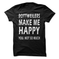 Rottweilers Make Me Happy T-Shirts, Hoodies. VIEW DETAIL ==► https://www.sunfrog.com/Pets/Rottweilers-Make-Me-Happy.html?id=41382