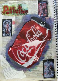 Level project on pollution. Painted crushed coke can on a newspaper and ink background. 'pollution' written in wax. Textiles Sketchbook, Gcse Art Sketchbook, Sketchbook Ideas, Still Life Drawing, Still Life Art, Coca Cola, Man Vs Nature, Observational Drawing, Ap Studio Art