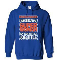 Fitness Trainer Because Superwomen Not Actual Job Title T-Shirt Hoodie Sweatshirts uui. Check price ==► http://graphictshirts.xyz/?p=99495