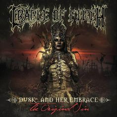 All The Time I Was Listening To My Own Wall of Sound: Cradle Of Filth - Dusk And Her Embrace: The Original Sin