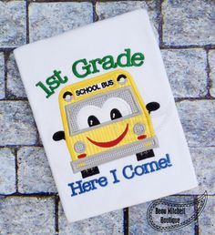 1st Grade here I come with a school Bus Applique Embroidery Design | Beau Mitchell Boutique