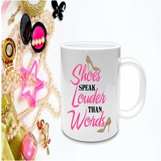 Excited to share the latest addition to my #etsy shop: Shoes Speak Louder Than Words Mug - Gifts for Her - Girl Power - Woman Gift - Wife Gift - Girls Gift -  Inspirational Mug, ohsocutesy