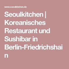 Seoulkitchen | Koreanisches Restaurant und Sushibar in Berlin-Friedrichshain