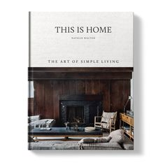 Recently published, This is Home: The Art of Simple Living is a richly-illustrated interiors tome that looks at all the ingredients that turn the humble house into a warm and… Entryway Console, Console Tables, Studio Mcgee, Beautiful Cover, Pop Up Shops, Australian Homes, Round Coffee Table, Create Space, Step Inside