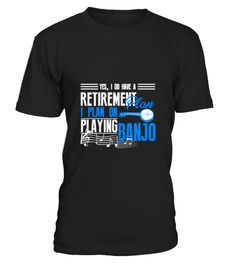 """# Retirement Plan On Playing Banjo Shirt .  Special Offer, not available anywhere else!      Available in a variety of styles and colors      Buy yours now before it is too late!      Secured payment via Visa / Mastercard / Amex / PayPal / iDeal      How to place an order            Choose the model from the drop-down menu      Click on """"Buy it now""""      Choose the size and the quantity      Add your delivery address and bank details      And that's it!"""