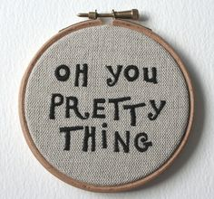 Hand Embroidered Wall Hoop Art Oh You Pretty Thing by SamPGibson, $50.00