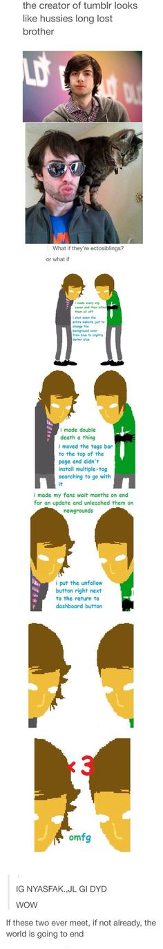 Yes. I ship Andrew Hussie and David Karp. It's so perfect.