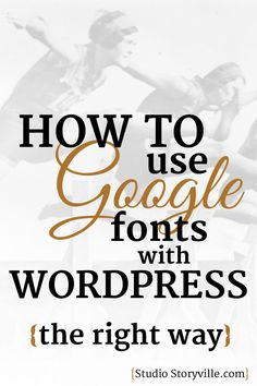 How to add Google Fonts to your WordPress website (the right way!)