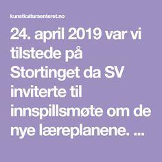 24. april 2019 var vi tilstede på Stortinget da SV inviterte til innspillsmøte om de nye læreplanene. En rekke organisasjoner som Utdanningsforbundet… Culture