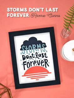 "Learn how to make your own inspiring ""storms don't last forever"" reverse canvas art with this free cut file and free tutorial. It's so easy to make your own cut reverse canvas wall art with your Cricut or Silhouette and heat transfer vinyl! Vinyl Crafts, Vinyl Projects, Craft Projects, Craft Ideas, Project Ideas, Diy Ideas, Storms Dont Last Forever, Iron On Vinyl, Cricut Tutorials"