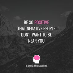 """""""Be so positive that negative people don't want to be near you"""" . Do you like this post? Click on the image to follow What Men Really Think on Instagram for more cool quotes and tips! ♥✔💯🔥 . #whatmenthink #whatmenreallythink #positive #positivity Quotable Quotes, Motivational Quotes, Inspirational Quotes, Qoutes, Positive Quotes For Life Motivation, Think Positive Quotes, Negativity Quotes, Mind Thoughts, Negative People"""