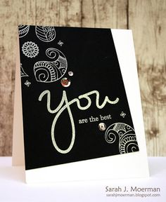 "My Impressions: You are the best! This stamp set makes even ""quick and easy"" cards look perfectly embellished and intricate!"