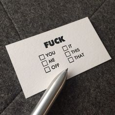 I really could use a real stack of cards like this. I'd keep them in my wallet. Check a box at a particular situation and hand it over. Thus - giving a fuck. And then I could run out of fucks to give.