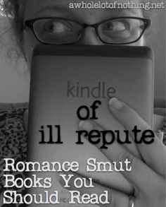 Kindle Of Ill Repute: More Romance Smut Book Recommendations. I didn't even know I liked Romance Smut until 50 Shades :-)