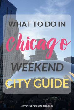 Headed to the Windy City? Here's what to do in Chicago with this Chicago Weekend City Guide!