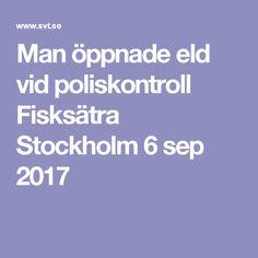 Man öppnade eld vid poliskontroll Fisksätra Stockholm 6 sep 2017
