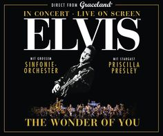 Elvis in Concert - Live on Screens - European Tour 2017 mit Stargast Priscilla Presley | Wiener Stadthalle | Offizielle Website | Tickets und Events
