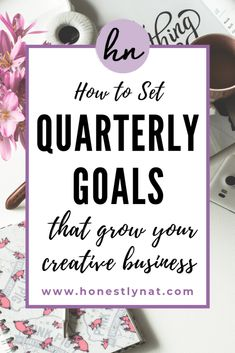 Ready to set quarterly goals, but don't know where to start? Check out these tips for setting quarterly goals and grow your business (and productivity) beyond even what you thought possible. Business Checks, Business Goals, Business Advice, Business Planning, Online Business, Doula Business, Goal Planning, Time Management Tips, Business Management