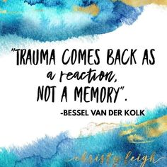 TOP TRAUMA quotes and sayings by famous authors like Bassel Van Der Kolk : Trauma comes back as a reaction, not a memory. The Words, Words Quotes, Me Quotes, Sayings, Trauma Quotes, Trauma Therapy, Art Therapy, Mental And Emotional Health, Emotional Healing