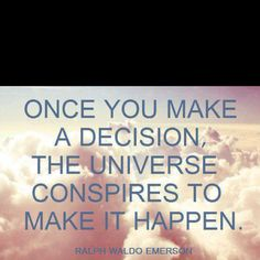 once you make a decision -emerson Bits of Truth. all quotes: All Quotes, Words Quotes, Great Quotes, Wise Words, Quotes To Live By, Life Quotes, Inspirational Quotes, Sayings, Oprah Quotes