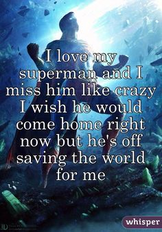 """To My """"Angel"""" Love ❤️ My Superman I Love My Hubby, Love You Baby, Love You More, My Love, Wonder Woman Comic, Superman Wonder Woman, Wonder Women, Superman Quotes, Superman Love"""