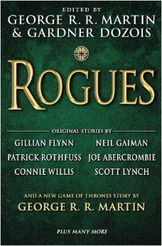 COMING SOON - Availability: http://130.157.138.11/record= Rogues / editors George R.R. Martin, Gardner Dozois,